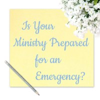 Is Your Ministry Prepared for an Emergency?