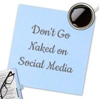 Don't Go Naked on Social Media