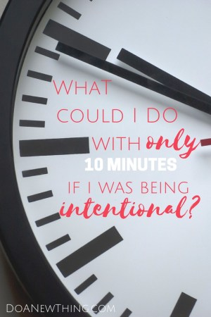 What if I couldsnatch back the short bits of time so easily wasted and use them in purposeful ways formyself, my ministry and my family?