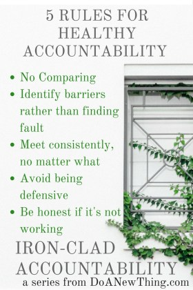 And just as God gave us some rules for holy living to help us live in community and harmony, we need to establish some rules in our accountability relationships to keep it positive and productive.