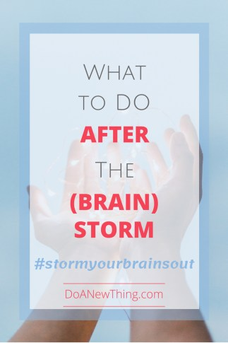 Brainstorm can sometimes leave behind a mess. Here are four things you can do after your session to keep it from becoming a washout.