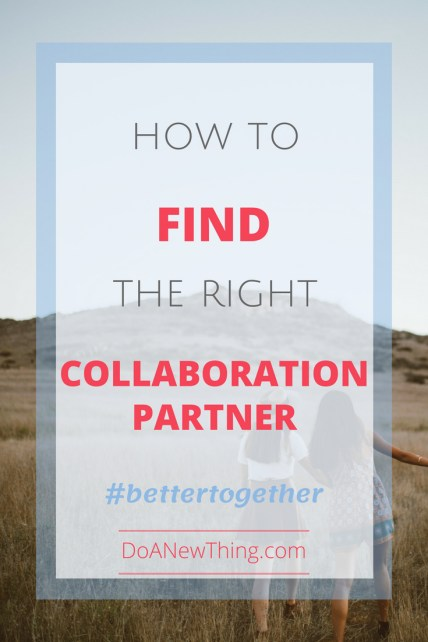 When it comes to collaboration, choosing the right partner is the most important part.