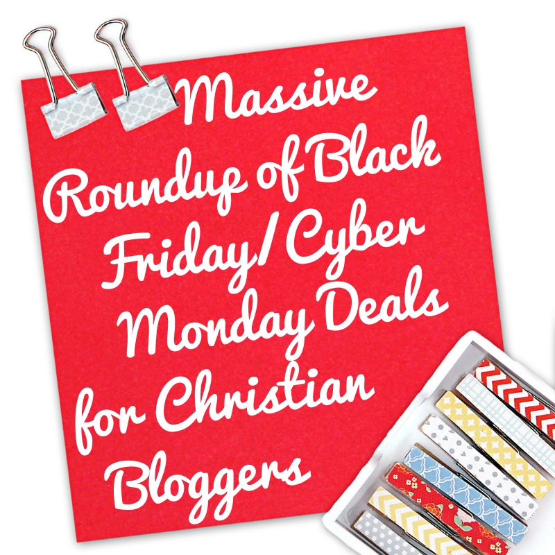 Massive Black Friday/Cyber Monday Roundup for Online Christian Creatives