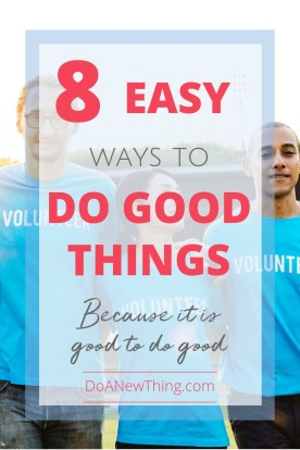 Do the good thing because it is good to do good. ~ Chris Hogan