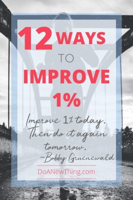 Improve just 1% today.  Then do it again tomorrow.  Trying to make huge improvements quickly leads to disappointment and frustration.  ~ Bobby Gruenewald