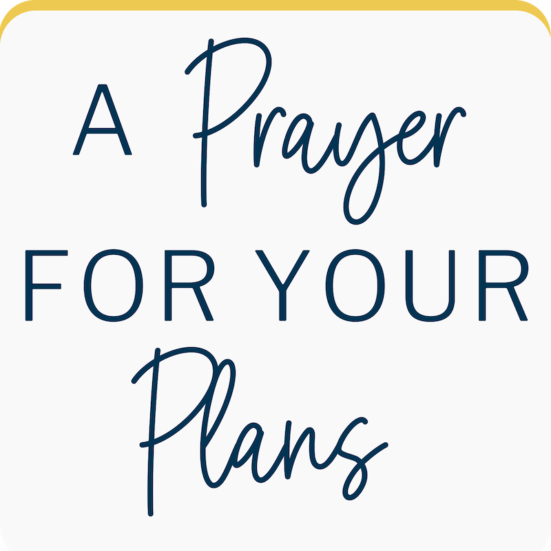 A Prayer for your plans
