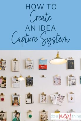 An idea capture system can keep your mind clear and focused on the things God has called you to do right now.