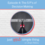Episode 4: The 5 P's of Decision Making