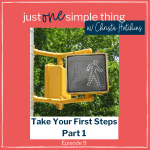 Episode 9: Take Your First Steps Part 1