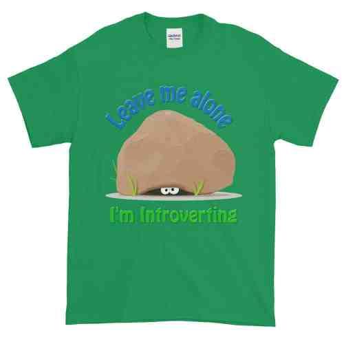 Leave Me Alone I'm Introverting T-Shirt (shamrock)