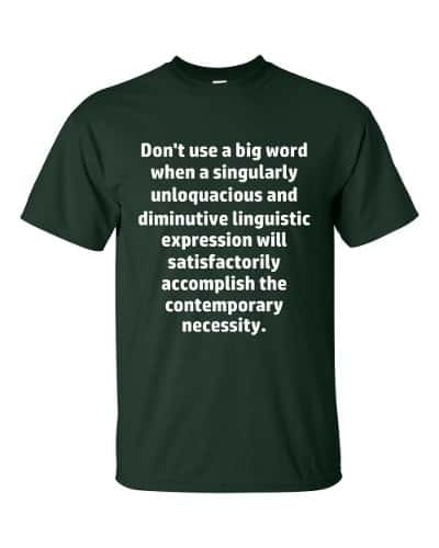 Don't Use Big Words T-Shirt (forest)