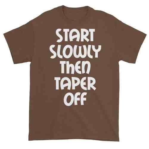 Start Slowly Then Taper Off (chestnut)