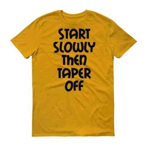 Start Slowly Then Taper Off (tangerine)