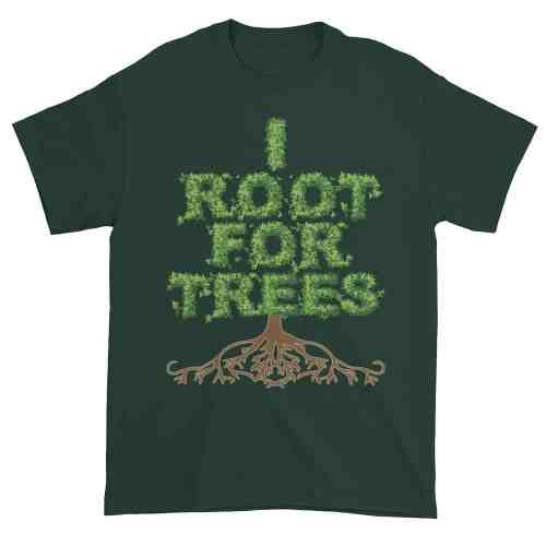 I Root for Trees T-Shirt (forest)