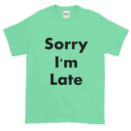 Sorry I'm Late T-Shirt (mint)