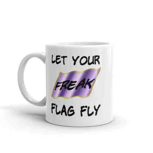 Let Your Freak Flag Fly Mug