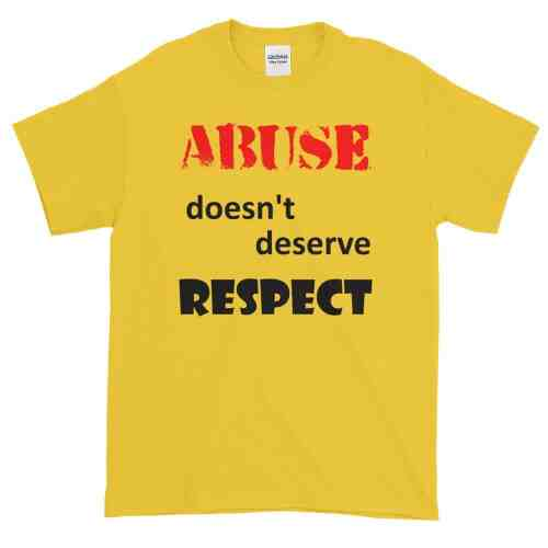 Abuse Doesn't Deserve Respect T-Shirt