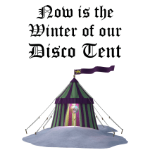 The Winter of Our Disco Tent