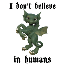 I Don't Believe in Humans - Dragon