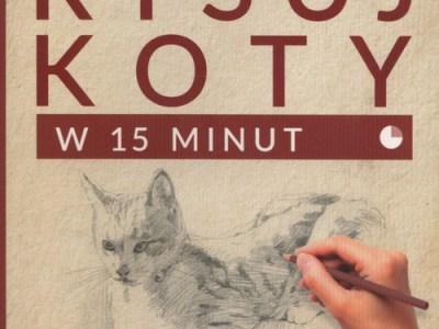 rysuj koty w 15 minut
