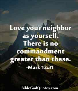 Love Your neighbor as you love yourself - The Bible