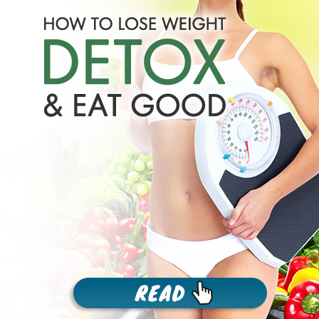 How to Lose Weight, Detox & Eat Good