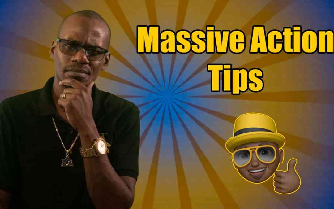 Massive Action Tips – Make Moves