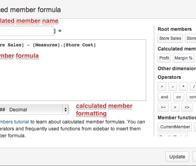 Each Calculated Member Should Have A Name Unique Within Dimension And A Calculation Formula The Rest Of The Tutorial Will Teach How To Write Calculation