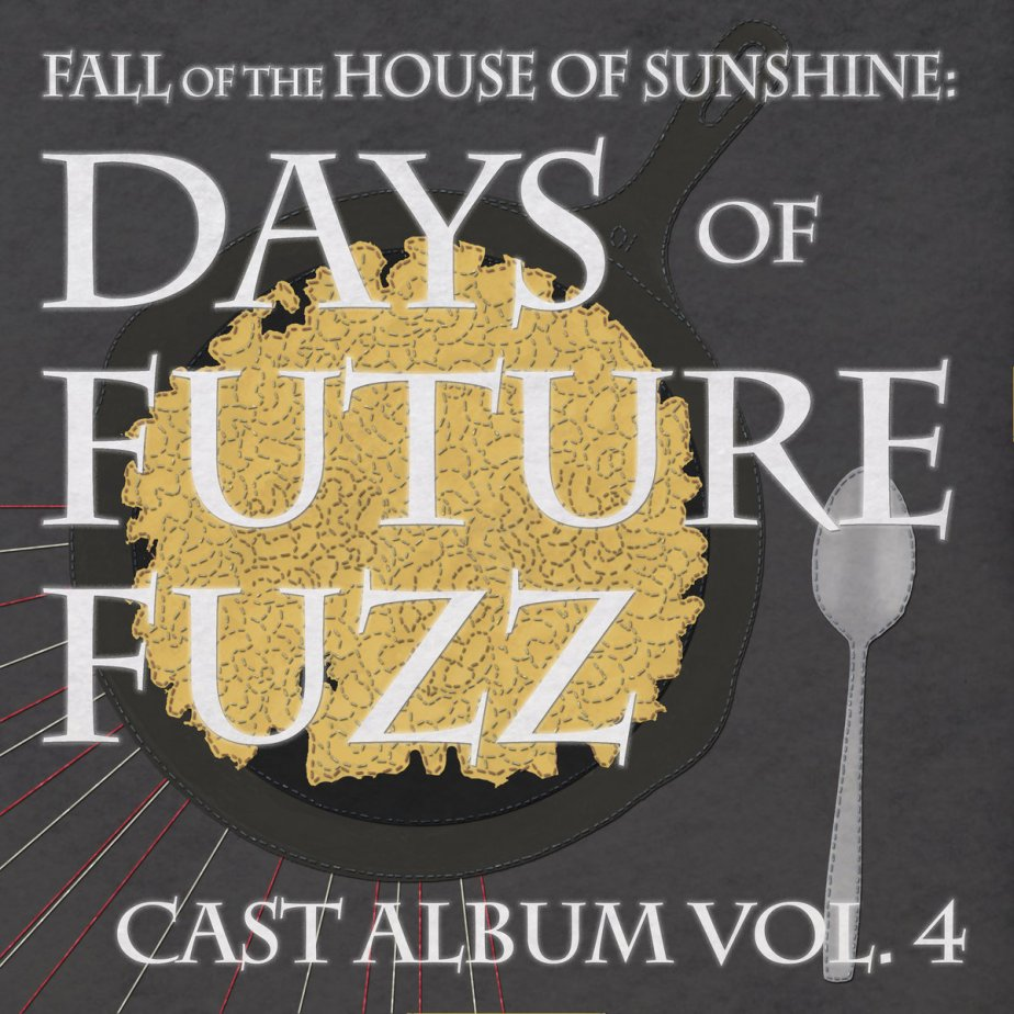 The Fall of the House of Sunshine – Days of Future Fuzz Vol. 4
