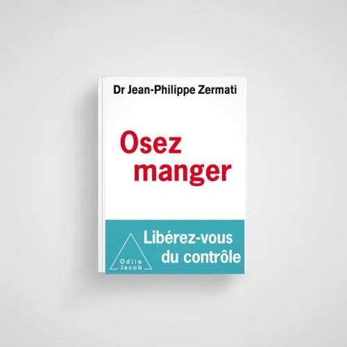 Livre « Osez manger » du Docteur Zermati (éditions Odile Jacob, 18,90€)