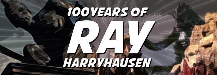 100 Years of Ray Harryhausen