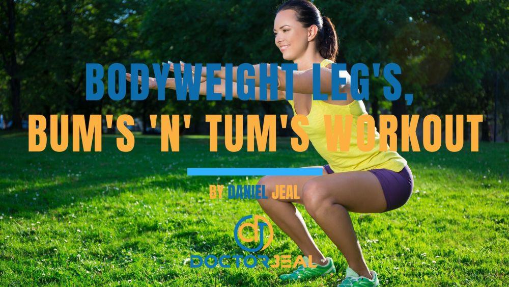 Bodyweight Leg's, Bum's 'n' Tum's (LBT) workout Title