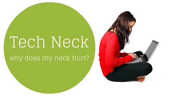 Why does my neck hurt? Tech Neck