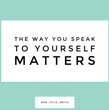 The Way You Speak To Yourself Matters