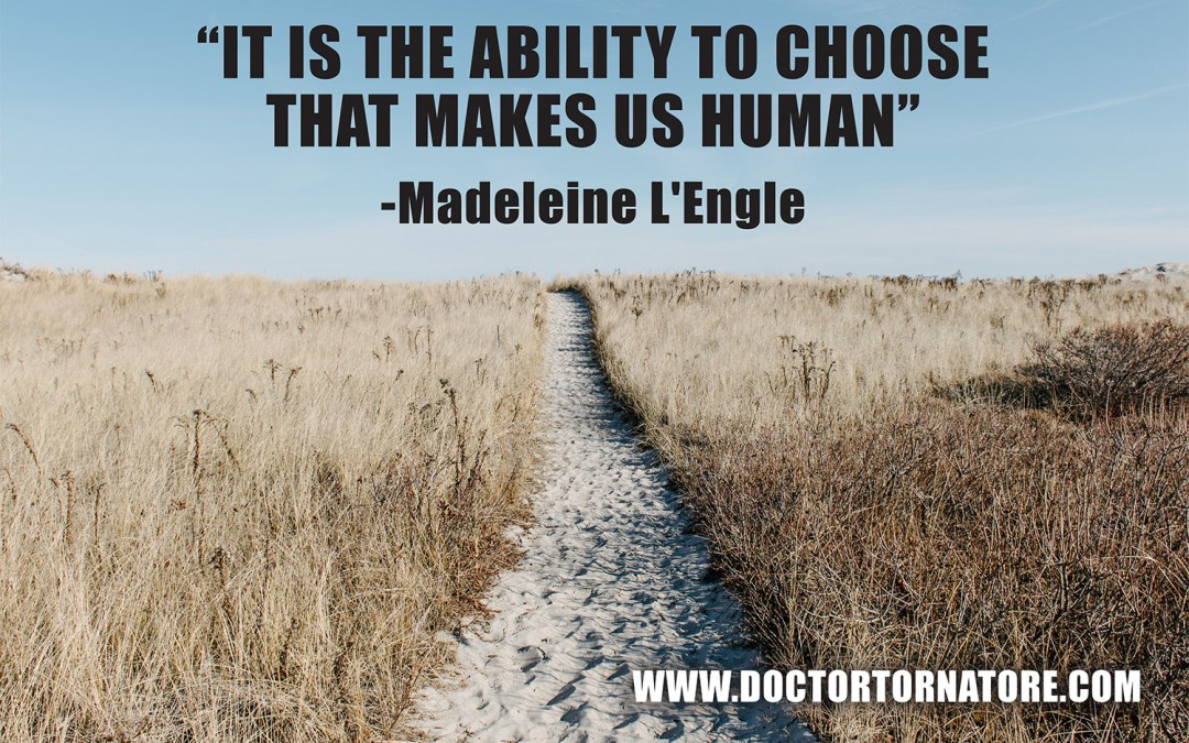 It is the ability to choose that makes us human