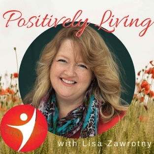 Positively Living Podcast