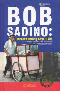 Buku Bob Sadino Mereka Bilang Saya Gila Pdf
