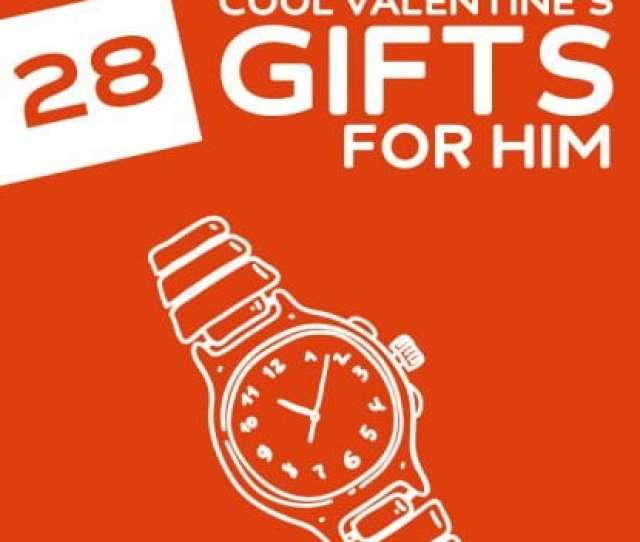 Cool Valentines Gifts For Him
