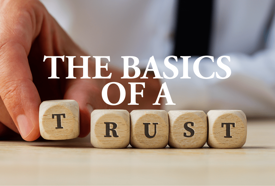 The Basics of a Trust
