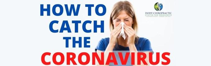 how to catch the coronavirus