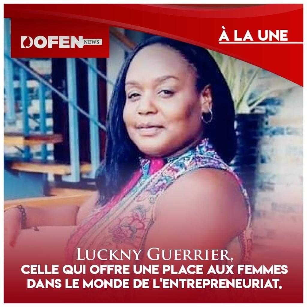 Luckny Guerrier, celle qui offre une place aux femmes dans le monde de l'entrepreneuriat