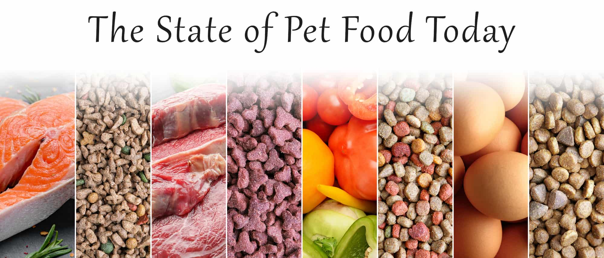 The State Of Pet Food Today