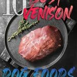 10 Best (Healthiest) Venison Dog Foods in 2021