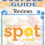Spot Farms Dog Food: 2020 Reviews, Recalls & Coupons