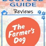 The Farmer's Dog Food 2021: Review, Recalls & Coupons