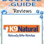 K9 Natural Dog Food Review 2020: Best Natural Pet Food?