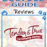 Tender and True Dog Food 2021 Reviews, Recalls & Coupons