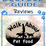 Walk About Dog Food: 2021 Reviews, Recalls & Coupons