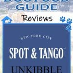 Spot & Tango's Unkibble Review 2021: The Latest Craze