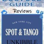 Spot & Tango's Unkibble Review [year]: The Latest Craze